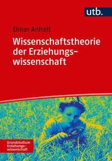 Elmar Anhalt: Wissenschaftstheorie der Erziehungswissenschaft, Buch