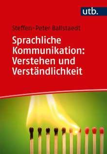 Steffen-Peter Ballstaedt: Sprachliche Kommunikation: Verstehen und Verständlichkeit, Buch