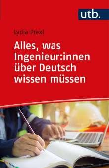 Lydia Prexl: Alles, was Ingenieure über Deutsch wissen müssen, Buch