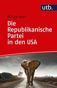 Philipp Adorf: Die Republikanische Partei in den USA, Buch