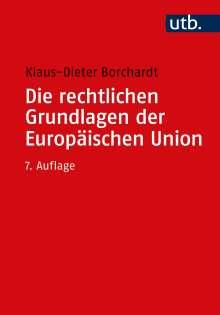Klaus-Dieter Borchardt: Die rechtlichen Grundlagen der Europäischen Union, Buch
