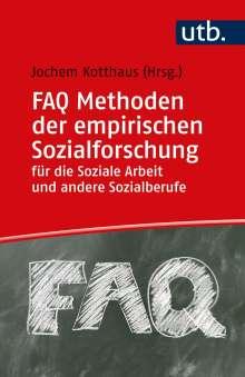 FAQ Methoden der empirischen Sozialforschung für die Soziale Arbeit und andere Sozialberufe, Buch