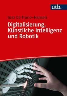 Inez De Florio-Hansen: Digitalisierung, Künstliche Intelligenz und Robotik, Buch
