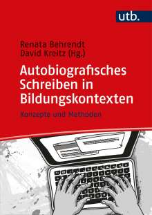 Renata Behrendt: Autobiografisches Schreiben in Bildungskontexten, Buch