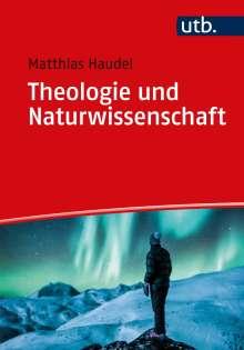 Matthias Haudel: Theologie und Naturwissenschaft, Buch
