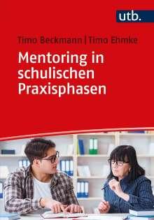 Timo Beckmann: Mentoring in schulischen Praxisphasen, Buch