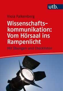 Viola Falkenberg: Wissenschaftskommunikation: Vom Hörsaal ins Rampenlicht, Buch