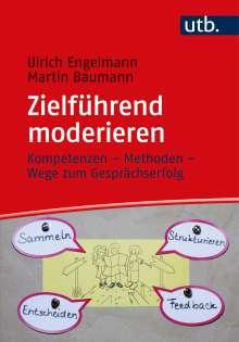 Ulrich Engelmann: Zielführend moderieren, Buch
