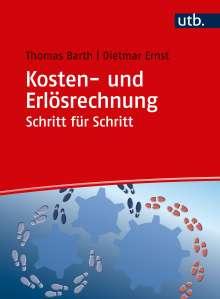 Thomas Barth: Kosten- und Erlösrechnung Schritt für Schritt, Buch