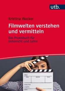 Kristina Wacker: Filmwelten verstehen und vermitteln, Buch