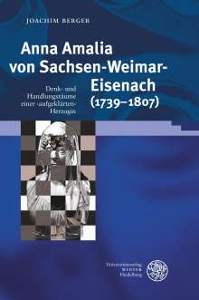 Joachim Berger: Anna Amalia von Sachsen-Weimar-Eisenach (1739-1807), Buch