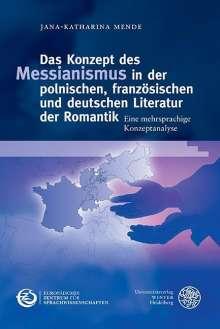 Jana-Katharina Mende: Das Konzept des Messianismus in der polnischen, französischen und deutschen Literatur der Romantik, Buch