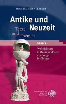 Michael Von Albrecht: Weltdichtung in Raum und Zeit von Vergil bis Borges, Buch
