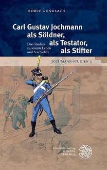Horst Gundlach: Carl Gustav Jochmann als Söldner, als Testator, als Stifter, Buch