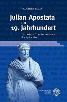 Franziska Feger: Julian Apostata im 19. Jahrhundert, Buch