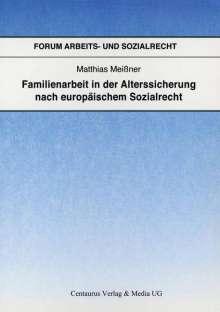 Matthias Meißner: Familienarbeit in der Alterssicherung nach europäischem Sozialrecht, Buch