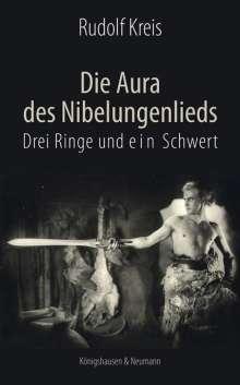 Rudolf J. Kreis: Die Aura des Niebelungenlieds, Drei Ringe und ein Schwert, Buch