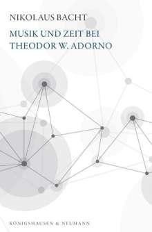 Nikolaus Bacht: Musik und Zeit bei Theodor W. Adorno, Buch
