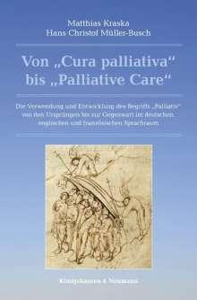 """Matthias Kraska: Von """"Cura palliativa"""" bis """"Palliative Care"""", Buch"""