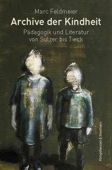Marc Feldmeier: Archive der Kindheit, Buch