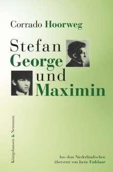 Corrado Hoorweg: Stefan George und Maximin, Buch