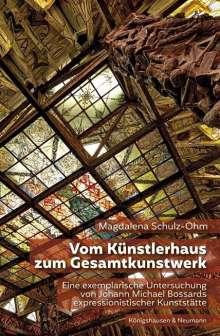 Magdalena Schulz-Ohm: Vom Künstlerhaus zum Gesamtkunstwerk, Buch