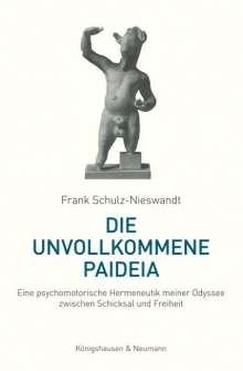 Frank Schulz-Nieswandt: Die unvollkommene Paideia, Buch
