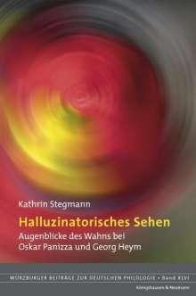 Kathrin Stegmann: Halluzinatorisches Sehen, Buch