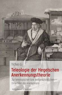 Yichao Li: Teleologie der Hegelschen Anerkennungstheorie, Buch