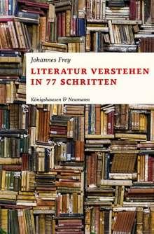 Johannes Frey: Literatur verstehen in 77 Schritten, Buch