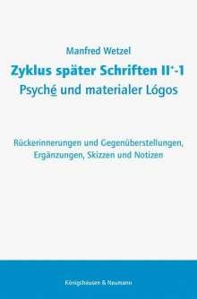 Manfred Wetzel: Zyklus später Schrift II+-1 Psyché und materialer Lógos, Buch