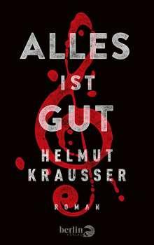 Helmut Krausser: Alles ist gut, Buch