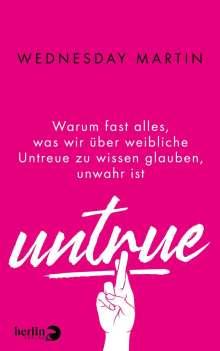 Wednesday Martin: Untrue, Buch
