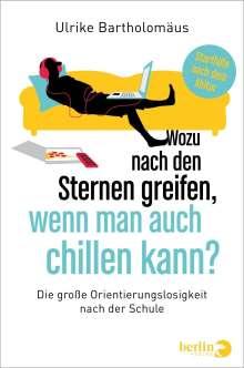 Ulrike Bartholomäus: Wozu nach den Sternen greifen, wenn man auch chillen kann?, Buch