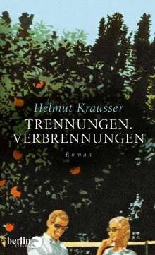 Helmut Krausser: Trennungen. Verbrennungen, Buch