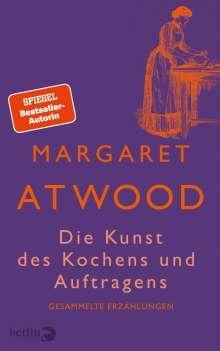 Margaret Atwood (geb. 1939): Die Kunst des Kochens und Auftragens, Buch