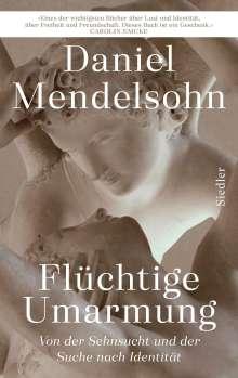 Daniel Mendelsohn: Flüchtige Umarmung, Buch