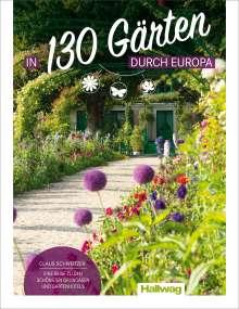 Claus Schweitzer: In 130 Gärten durch Europa Claus Schweitzer, Buch