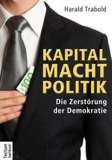 Harald Trabold: Kapital Macht Politik, Buch