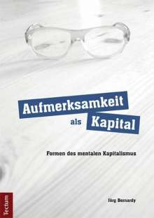 Jörg Bernardy: Aufmerksamkeit als Kapital, Buch