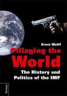 Ernst Wolff: Pillaging the World, Buch