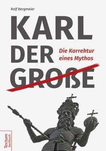 Rolf Bergmeier: Karl der Große, Buch