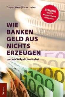 Thomas Mayer: Wie Banken Geld aus Nichts erzeugen, Buch