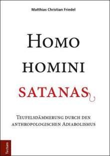 Matthias Christian Friedel: Homo homini satanas, Buch