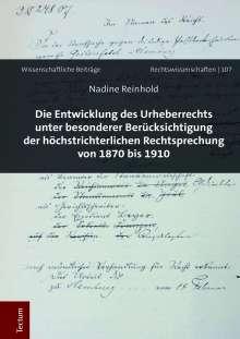 Nadine Reinhold: Die Entwicklung des Urheberrechts unter besonderer Berücksichtigung der höchstrichterlichen Rechtsprechung von 1870 bis 1910, Buch