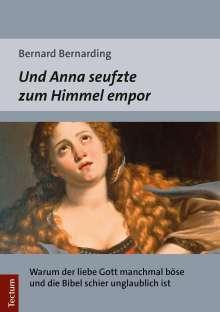 Bernard Bernarding: Und Anna seufzte zum Himmel empor, Buch
