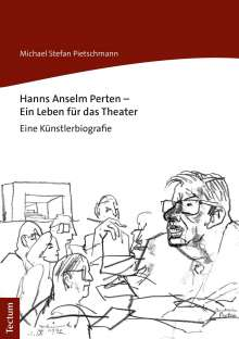 Michael Stefan Pietschmann: Hanns Anselm Perten - Ein Leben für das Theater, Buch