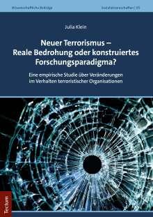 Julia Klein: Neuer Terrorismus - Reale Bedrohung oder konstruiertes Forschungsparadigma?, Buch