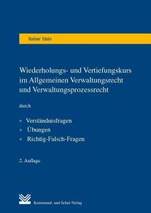Reiner Stein: Wiederholungs- und Vertiefungskurs im Allgemeinen Verwaltungsrecht und Verwaltungsprozessrecht, Buch
