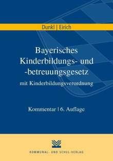 Hans Jürgen Dunkl: Bayerisches Kinderbildungs- und -betreuungsgesetz mit Kinderbildungsverordnung, Buch